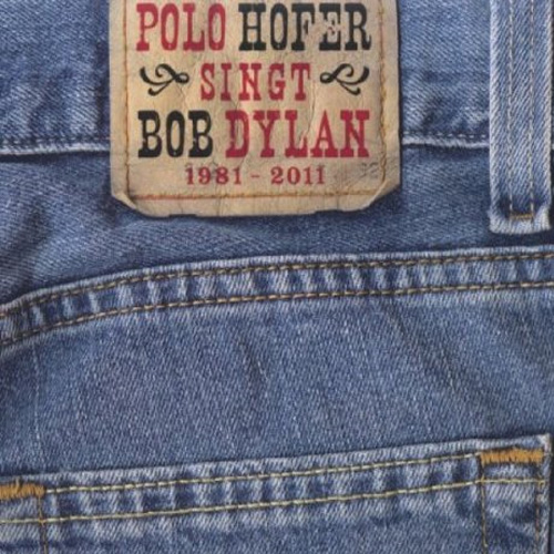 Polo Hofer singt Bob Dylan 1981-2011 (SoundService, 2011, Doppel-CD)